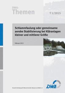 """Publikation mit dem Titel """"Schlammfaulung oder gemeinsame aerobe Stabilisierung bei Kläranlagen kleiner und mittlerer Größe"""""""